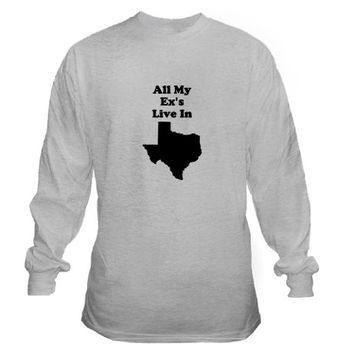 All My Exs Live In Texas Long Sleeve T-Shirt