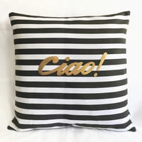 Gold Text Ciao Black And White Stripes Pillow Cover Pillow Case