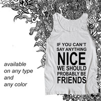 if you cant say Tanktop Casual Wear Sporty Cool Tank top Funny Tank Cute Direct to garment