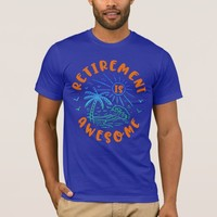 RETIREMENT IS AWESOME T-Shirt