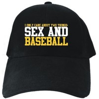 I ONLY CARE ABOUT 2 THINGS : SEX AND Baseball Black Baseball Cap Unisex