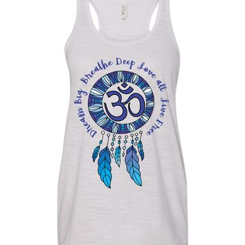 Dream Big, Breathe Deep, Love all, Live Free   Dreamcatcher OM Slub Racerback TAnk   Yoga Pilates Barre Workout