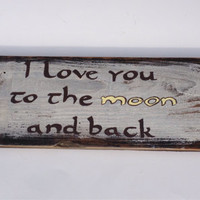 I love you to the moon and back reclaimed wood sign, nursery sign