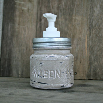 Mason Jar Soap Dispenser - Painted and Distressed - Rustic, Country, Shabby Chic, Farmhouse Style