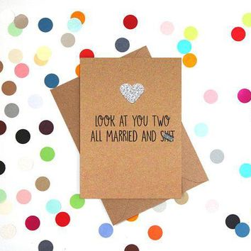Look At You Two All Married And Shit Funny Happy Wedding Day Card Getting Married Card Engagement Card FREE SHIPPING