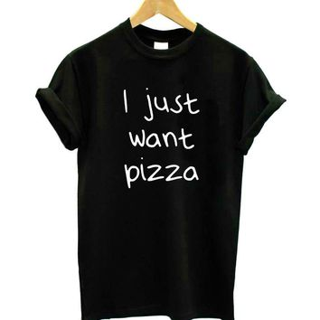 I Just Want Pizza T-Shirts - Women's Top Tee