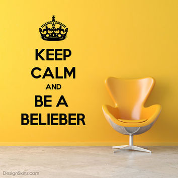 Keep Calm And Be A Belieber Wall Decal