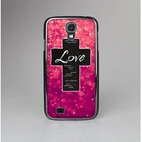 The Love is Patient Cross over Unfocused Pink Glimmer Skin-Sert Case for the Samsung Galaxy S4