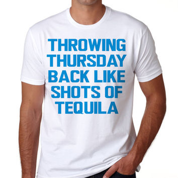 Throwing Thursday Back Like Shots of Tequila Men's T-Shirt - #TBT Guy's Shirt - #TBT Tequila Shirt