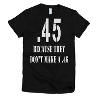 .45 Becuase No .46 - 1 women's t-shirt