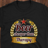 Beer Shirt, Beer Cheaper than Theraphy, Unisex T-Shirt, craft beer shirt, Funny t-shirt, drinking shirt, 100% cotton, Men's shirt + Freebie