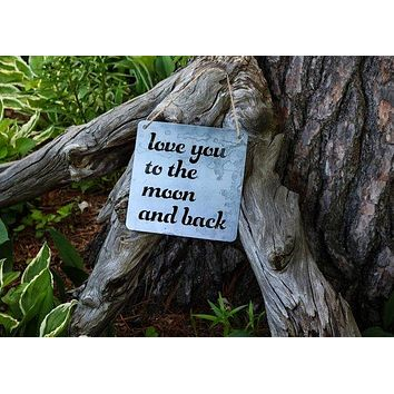 Iron Maid Art - Love You To The Moon And Back Metal Sign