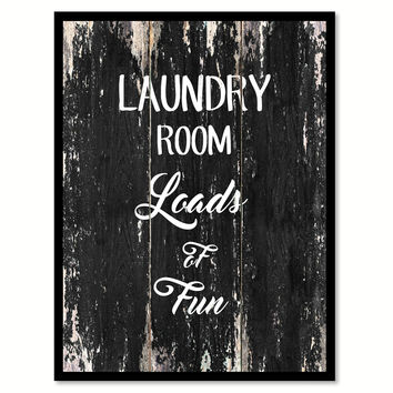 Laundry room loads of fun Quote Saying Canvas Print with Picture Frame Home Decor Wall Art