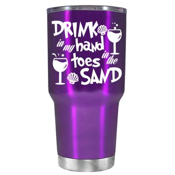 Drink in my Hand Toes in the Sand on Violet 30 oz Tumbler Cup