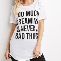 Too Much Dreaming Tee