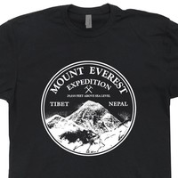 Mount Everest T Shirt Mountain Climbing T Shirt Rock Climbing T Shirt Saying