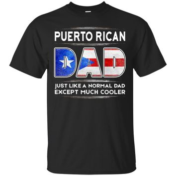 Mens Puerto Rican Dad is Much Cooler Father's Day T-Shirt Flag