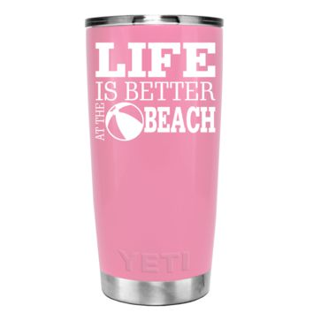 YETI Life is Better at the Beach on Pretty Pink 20 oz Tumbler