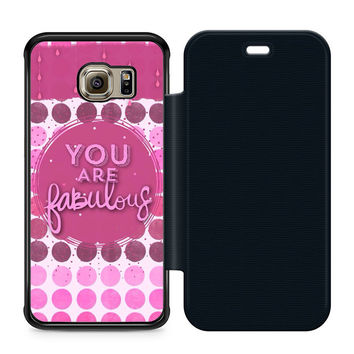 You Are Fabulous Flip Samsung Galaxy S6 Edge Case