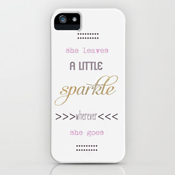 ***  SHE LEAVES A LITTLE SPARKLE WHEREVER SHE GOES   ****   iPhone Case by M✿nika  Strigel	 | Society6