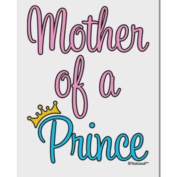 """Mother of a Prince - Matching Mom and Son Design Aluminum 8 x 12"""" Sign by TooLoud"""