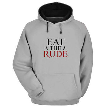 eat the rude Hoodie Sweatshirt Sweater Shirt Gray and beauty variant color for Unisex size