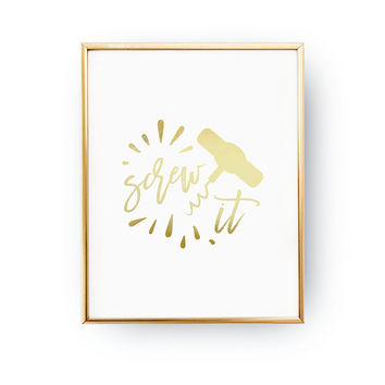 Screw It Print, Corkscrew Poster, Kitchen Wall Art, Funny Kitchen Sign, Kitchen Quote, Real Gold Foil Print, Typography Print, Kitchen Decor