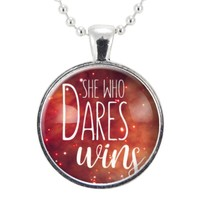 She Who Dares Wins Necklace