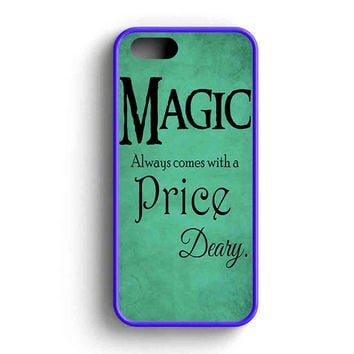 Once Upon A Time Quote Rumpelstiltskin Magic Always Comes With A Price Deary  iPhone 5 Case iPhone 5s Case iPhone 5c Case