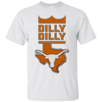 Texas Longhorns : Dilly Dilly : G200 Gildan Ultra Cotton T-Shirt