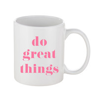 Do Great Things Coffee Mug