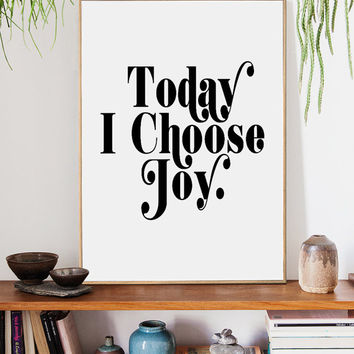 Today I Choose Joy, Typography Quote, Printable Art, Inspirational Print,  Home Decor, Motivational Poster, Scandinavian Design, Wall Art