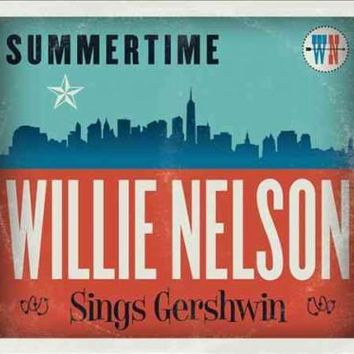 SUMMERTIME:WILLIE NELSON SINGS GERSHW