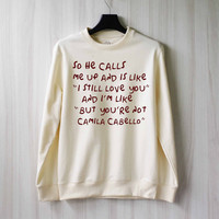 So He Calls Me Up - Camila Cabello Sweatshirt Sweater Shirt – Size XS S M L XL