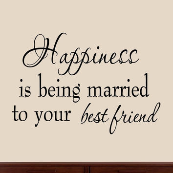 Happiness is Being Married To Your Best Friend Wall Decor Decal Saying Home D...