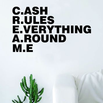 Cream Cash Rules Everything Around Me Decal Quote Home Room Decor Art Vinyl Sticker Rap Hip Hop Music Wu Tang