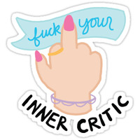 Fuck Your Inner Critic Middle Finger Feminist Tumblr Mantra by Big Kidult
