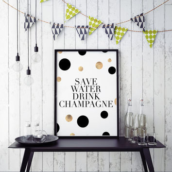 PRINTABLE Art,Champagne Quote,Bar Decor,Wedding Anniversary,Restaurant Decor,Gold Foil,Champagne Sign,Funny Quote,Cheers,Inspirational Quote