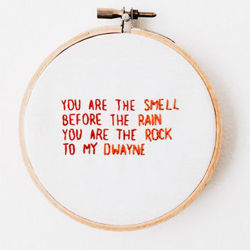 The Rock Dwayne Johnson and Brand New Typography Hand Stitched Quote Embroidery Hoop Art Wall Tumblr Decor Lyric Embroidery