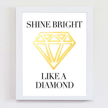 Quote Print, Shine Bright Like A Diamond Print, Gold Foil Print, Rihanna, Typography Print, Wall Art, Instant Download, Digital Download