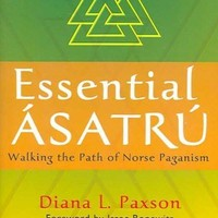 Essential Asatru: Walking the Path of Norse Paganism: Essential Asatru