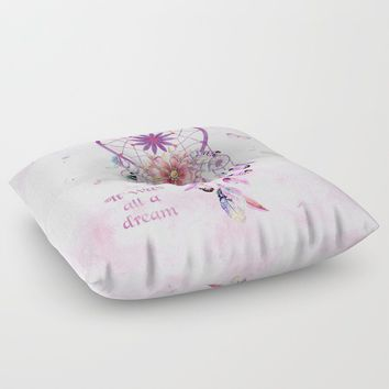 Dream Catcher - It Was All A Dream Floor Pillow by inspiredimages