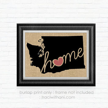 Washington Home -  WA Burlap Printed Wall Art: Print, Silhouette, Heart, Home, State, United States, Rustic, Typography, Artwork, Map