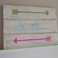 SALE Be Brave Wood Sign