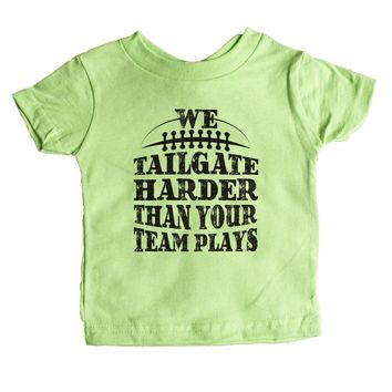 We Tailgate Harder Than Your Team Plays Baby Tee