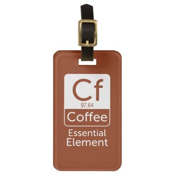FunnFunny Chemistry Pun Joke coffee essential elem Luggage Tag