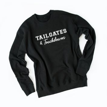 Tailgates and Touchdowns Sweatshirt