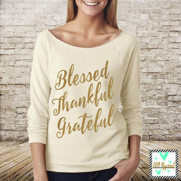 Thankful Shirt - Blessed Thankful Grateful - Thanksgiving Shirt - Grateful 3/4 Sleeve Shirt - Cute Thanksgiving Shirt for Adults
