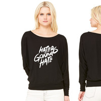 Haters Gonna Hate women's long sleeve tee