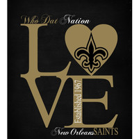 New Orleans Saints Love - Perfect Gift, football sports art - multiple sizes